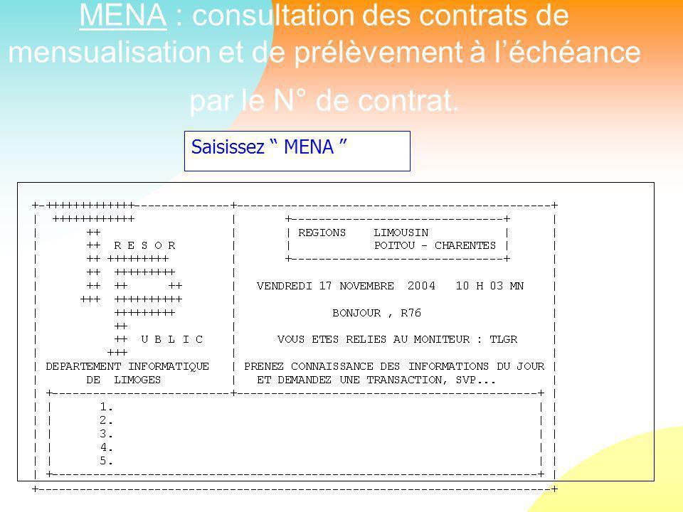 MENA : consultation des contrats de mensualisation et de prélèvement à léchéance par le N° de contrat.