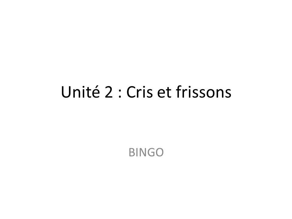 Unité 2 : Cris et frissons BINGO