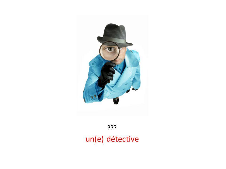 ??? un(e) détective