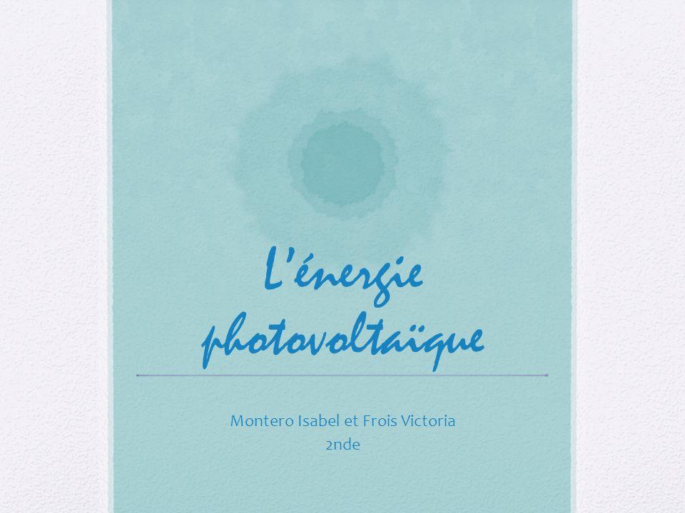 Lénergie photovoltaïque Montero Isabel et Frois Victoria 2nde