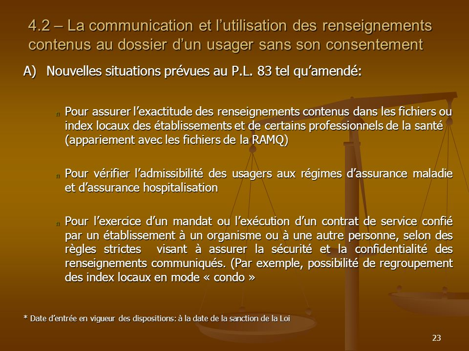 23 4.2 – La communication et lutilisation des renseignements contenus au dossier dun usager sans son consentement A)Nouvelles situations prévues au P.