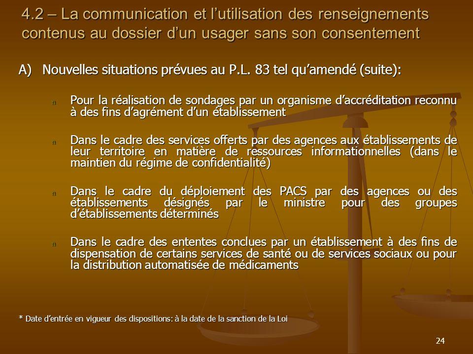 24 4.2 – La communication et lutilisation des renseignements contenus au dossier dun usager sans son consentement A)Nouvelles situations prévues au P.