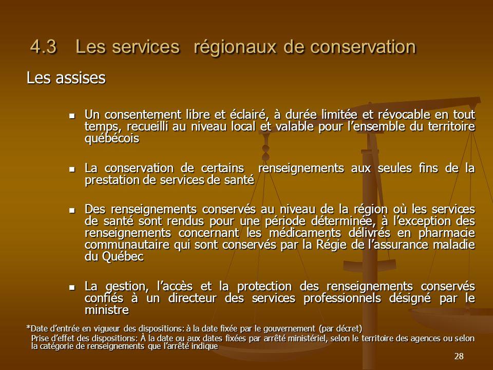 28 4.3Les services régionaux de conservation Les assises Un consentement libre et éclairé, à durée limitée et révocable en tout temps, recueilli au ni