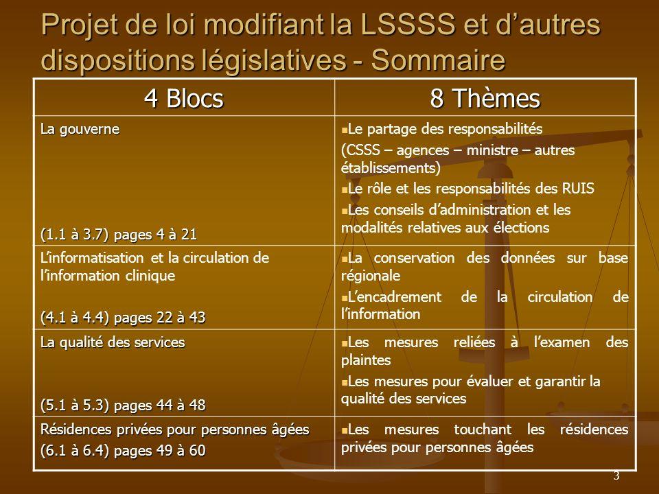 3 Projet de loi modifiant la LSSSS et dautres dispositions législatives - Sommaire 4 Blocs 8 Thèmes La gouverne (1.1 à 3.7) pages 4 à 21 Le partage de