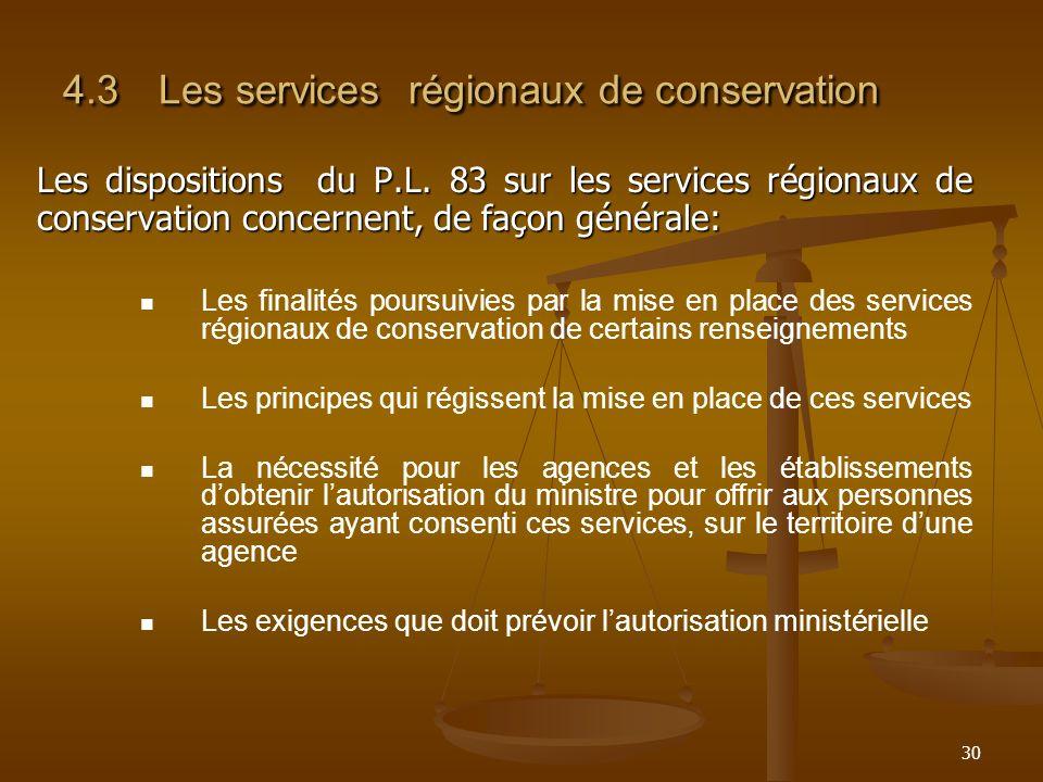 30 4.3Les services régionaux de conservation Les dispositions du P.L. 83 sur les services régionaux de conservation concernent, de façon générale: Les