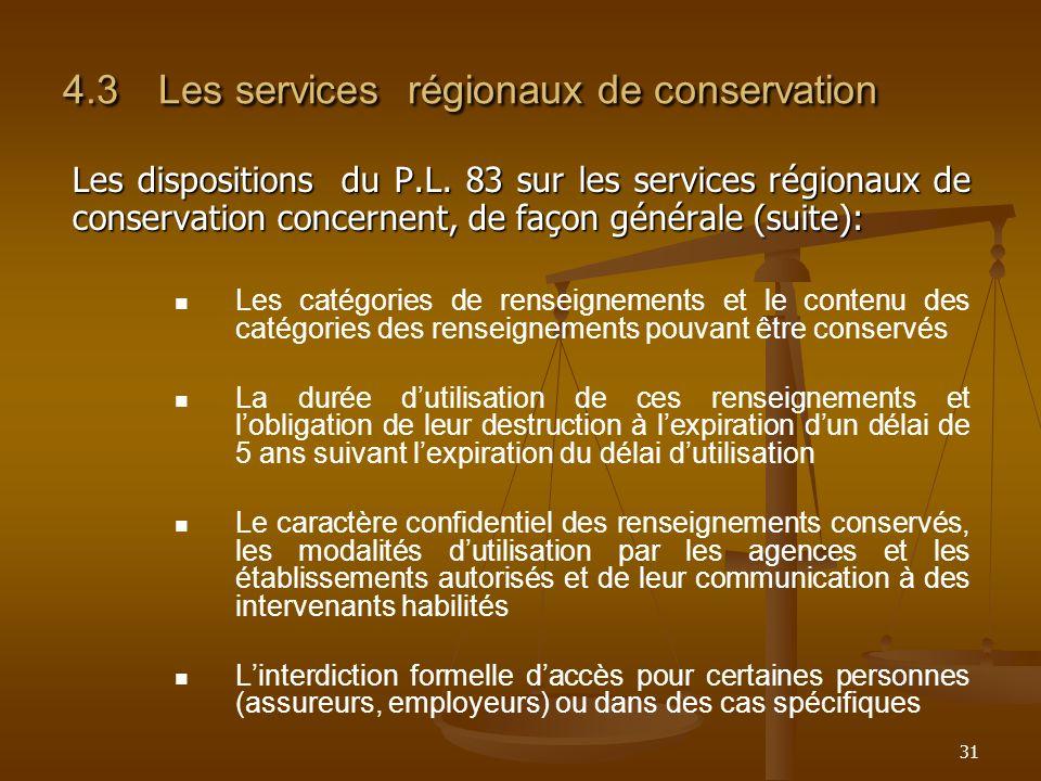 31 4.3Les services régionaux de conservation Les dispositions du P.L. 83 sur les services régionaux de conservation concernent, de façon générale (sui