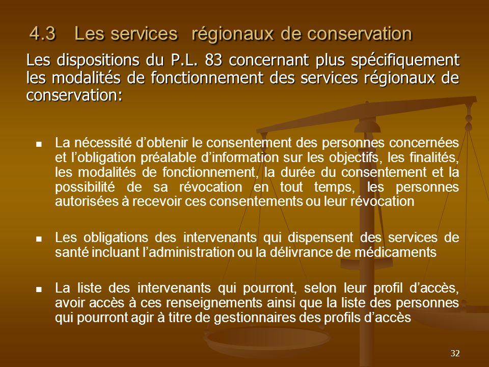 32 4.3Les services régionaux de conservation Les dispositions du P.L. 83 concernant plus spécifiquement les modalités de fonctionnement des services r