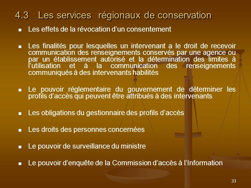 33 4.3Les services régionaux de conservation Les effets de la révocation dun consentement Les finalités pour lesquelles un intervenant a le droit de r