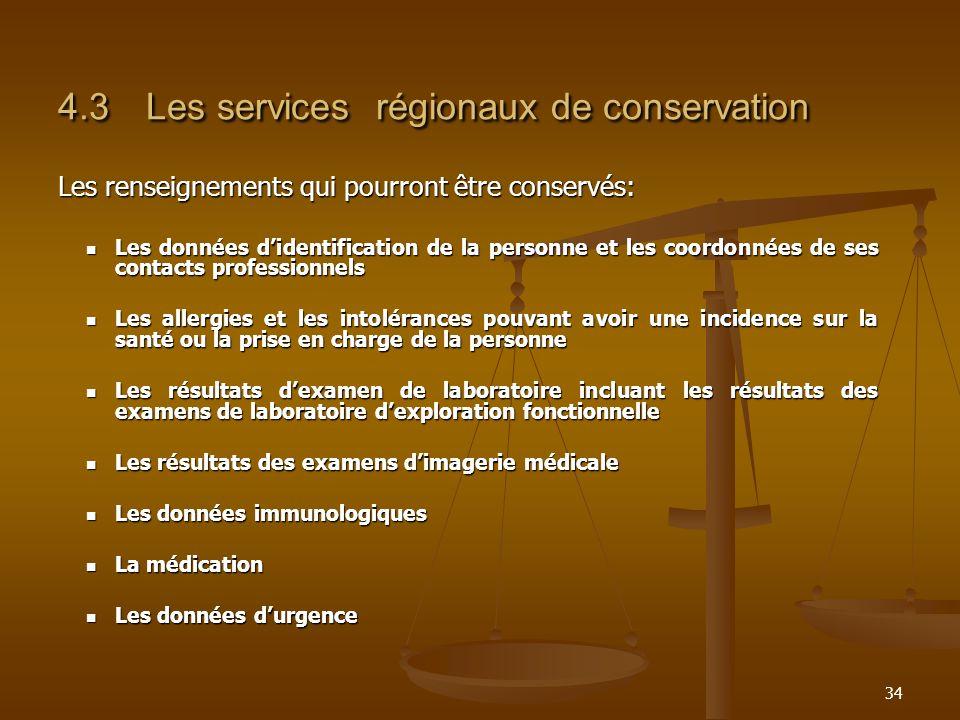 34 4.3Les services régionaux de conservation Les renseignements qui pourront être conservés: Les données didentification de la personne et les coordon