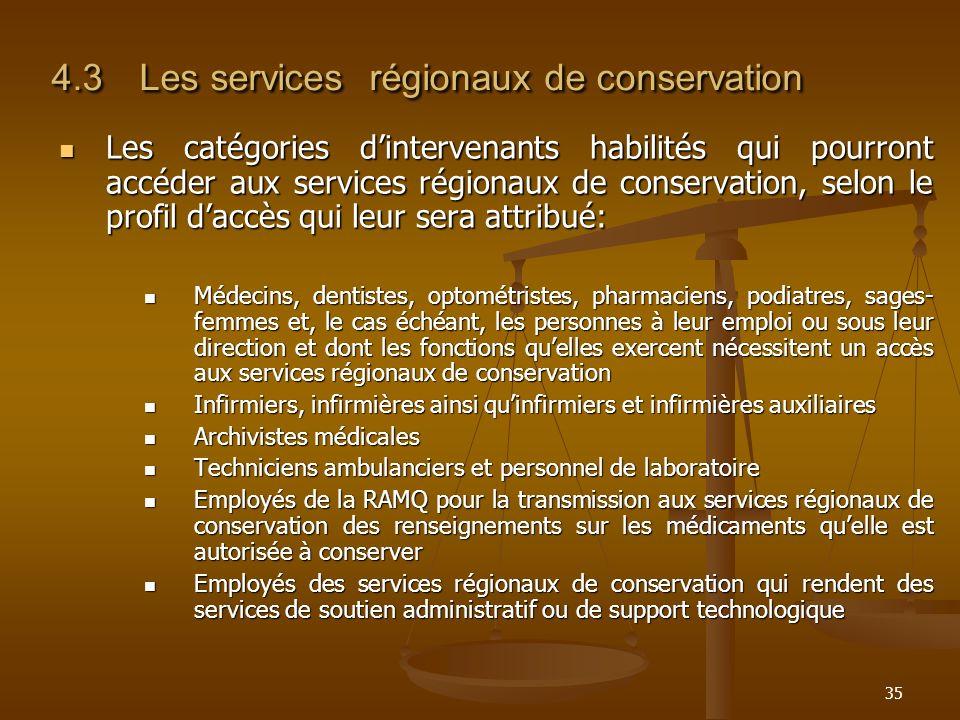 35 4.3Les services régionaux de conservation Les catégories dintervenants habilités qui pourront accéder aux services régionaux de conservation, selon