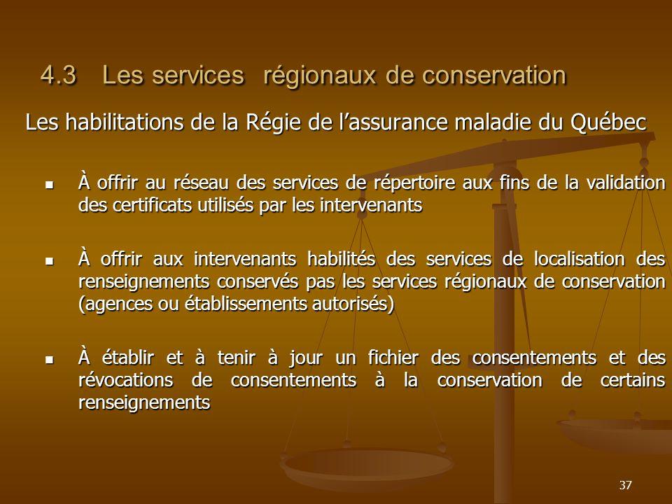 37 4.3Les services régionaux de conservation Les habilitations de la Régie de lassurance maladie du Québec À offrir au réseau des services de répertoi