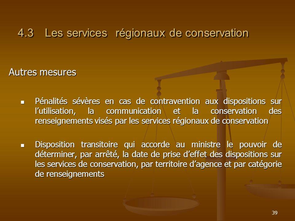 39 4.3Les services régionaux de conservation Autres mesures Pénalités sévères en cas de contravention aux dispositions sur lutilisation, la communicat
