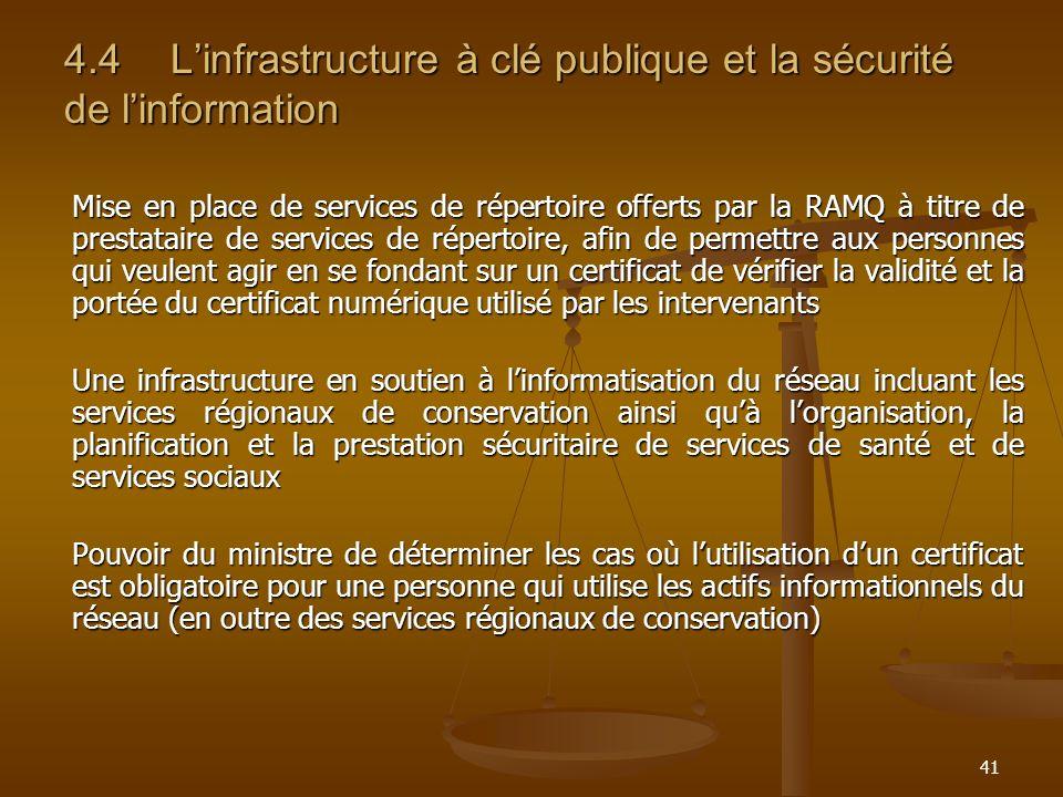 41 4.4Linfrastructure à clé publique et la sécurité de linformation Mise en place de services de répertoire offerts par la RAMQ à titre de prestataire