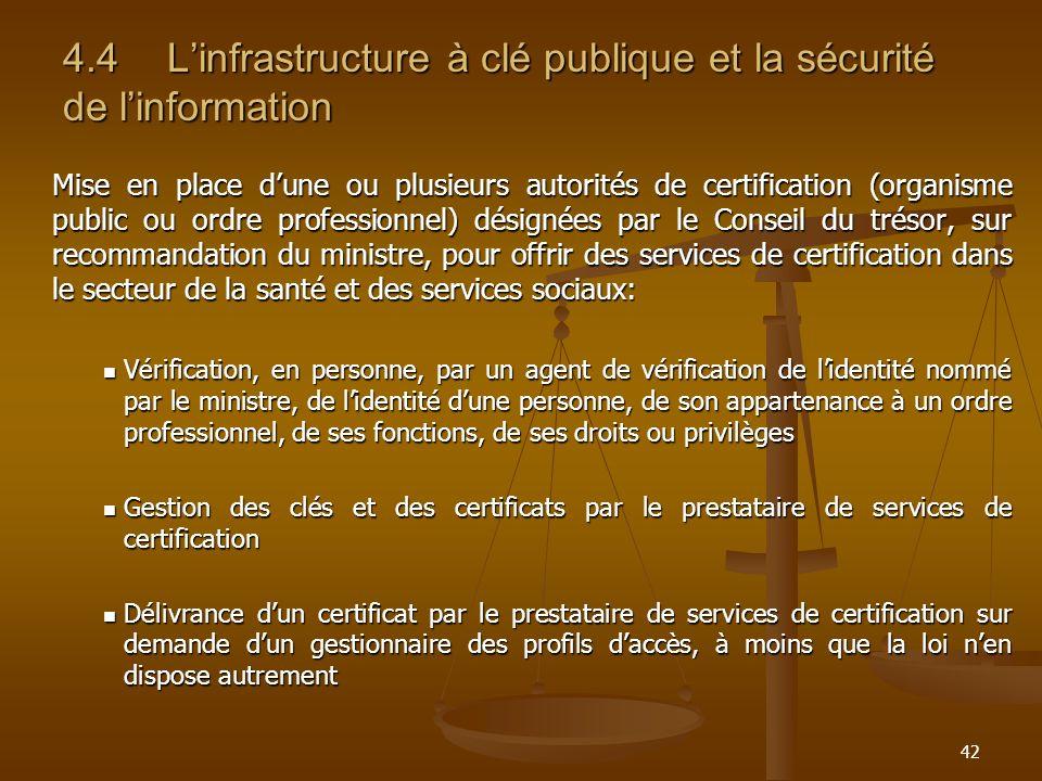 42 4.4Linfrastructure à clé publique et la sécurité de linformation Mise en place dune ou plusieurs autorités de certification (organisme public ou or