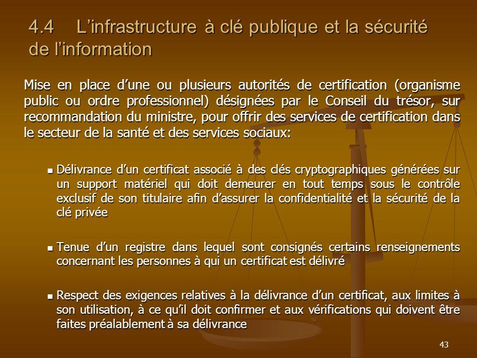 43 4.4Linfrastructure à clé publique et la sécurité de linformation Mise en place dune ou plusieurs autorités de certification (organisme public ou or