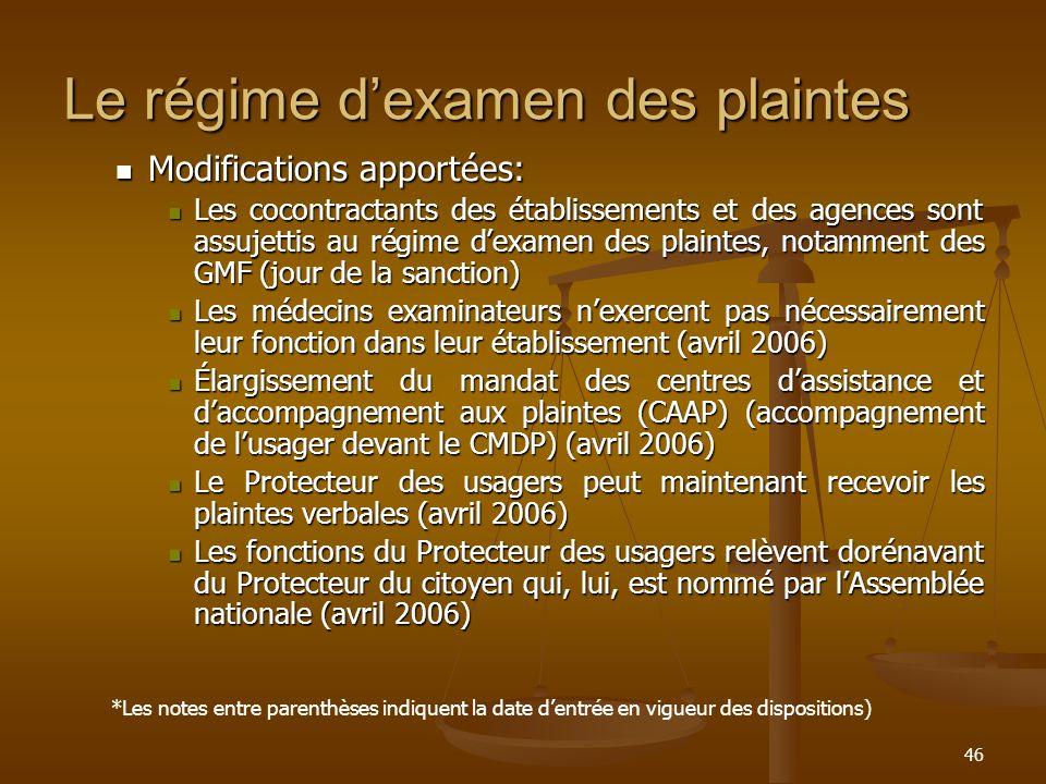 46 Le régime dexamen des plaintes Modifications apportées: Modifications apportées: Les cocontractants des établissements et des agences sont assujett