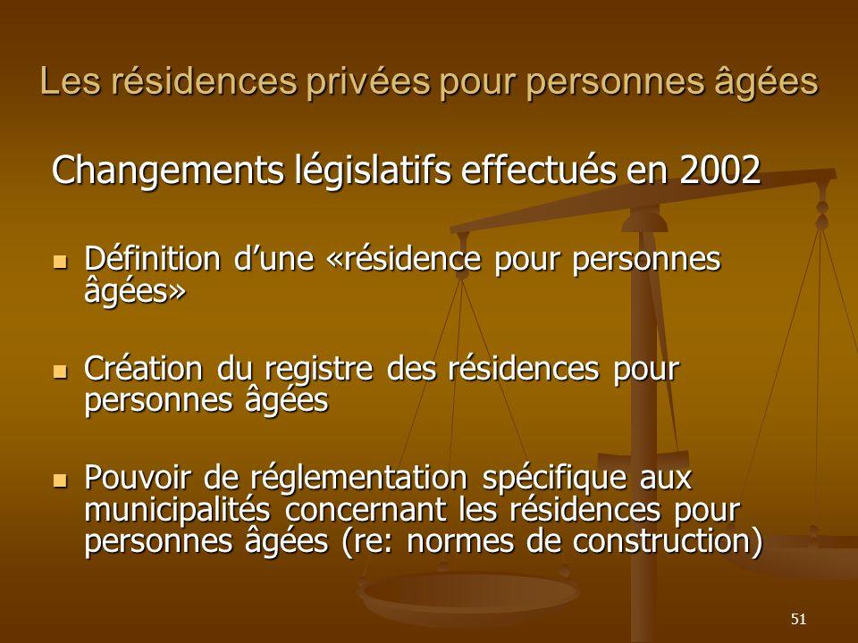 51 Les résidences privées pour personnes âgées Changements législatifs effectués en 2002 Définition dune «résidence pour personnes âgées» Définition d