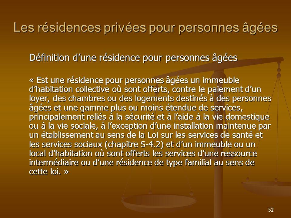 52 Les résidences privées pour personnes âgées Définition dune résidence pour personnes âgées « Est une résidence pour personnes âgées un immeuble dha