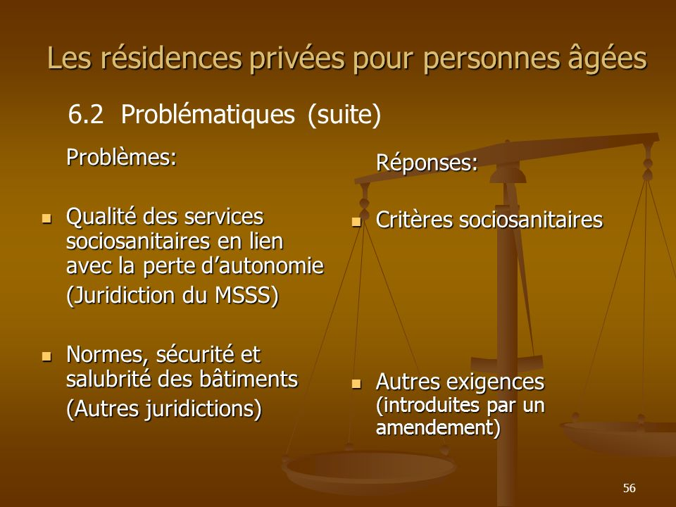 56 Problèmes: Qualité des services sociosanitaires en lien avec la perte dautonomie Qualité des services sociosanitaires en lien avec la perte dautono