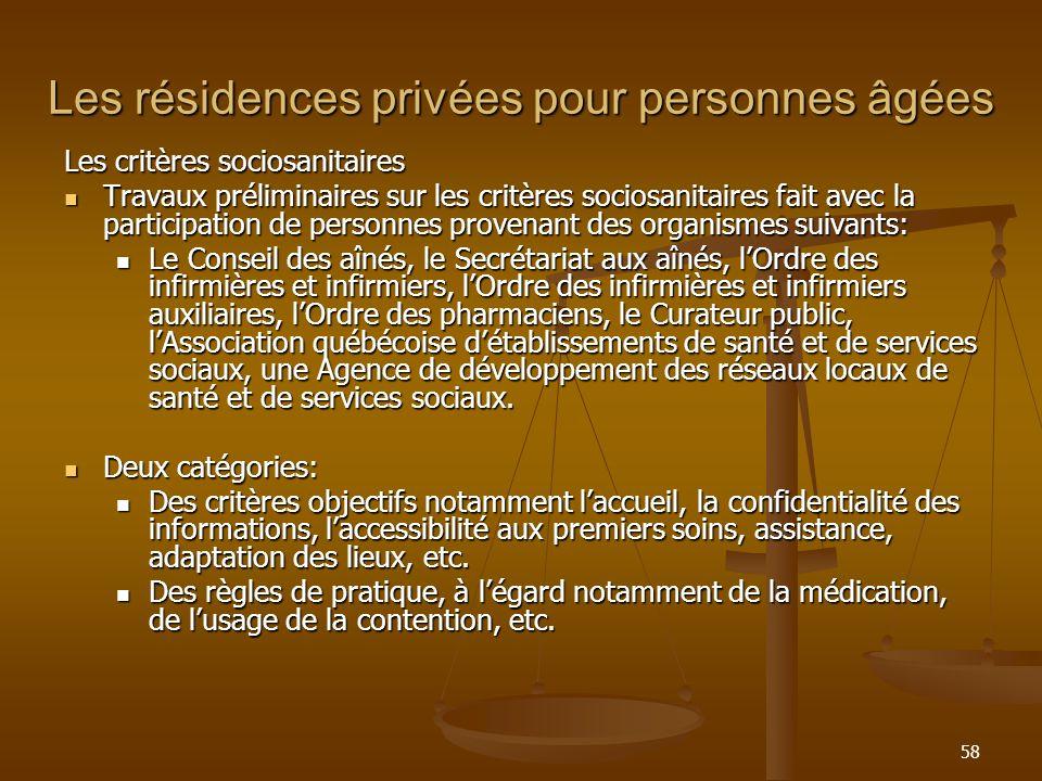 58 Les résidences privées pour personnes âgées Les critères sociosanitaires Travaux préliminaires sur les critères sociosanitaires fait avec la partic