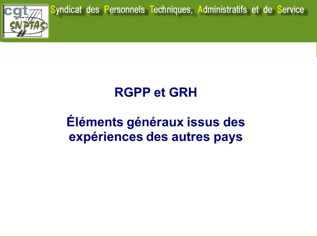 RGPP et GRH Éléments généraux issus des expériences des autres pays Nota : ce document ne traite pas de la partie GRH