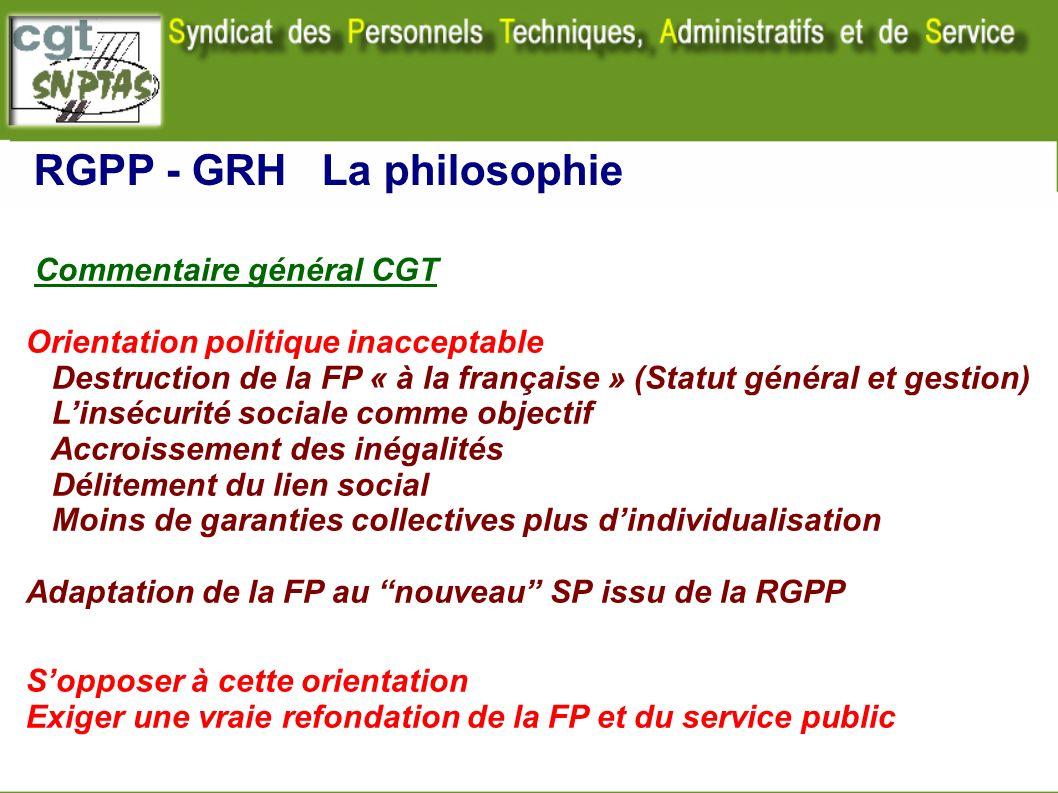 Commentaire général CGT Orientation politique inacceptable Destruction de la FP « à la française » (Statut général et gestion) Linsécurité sociale com
