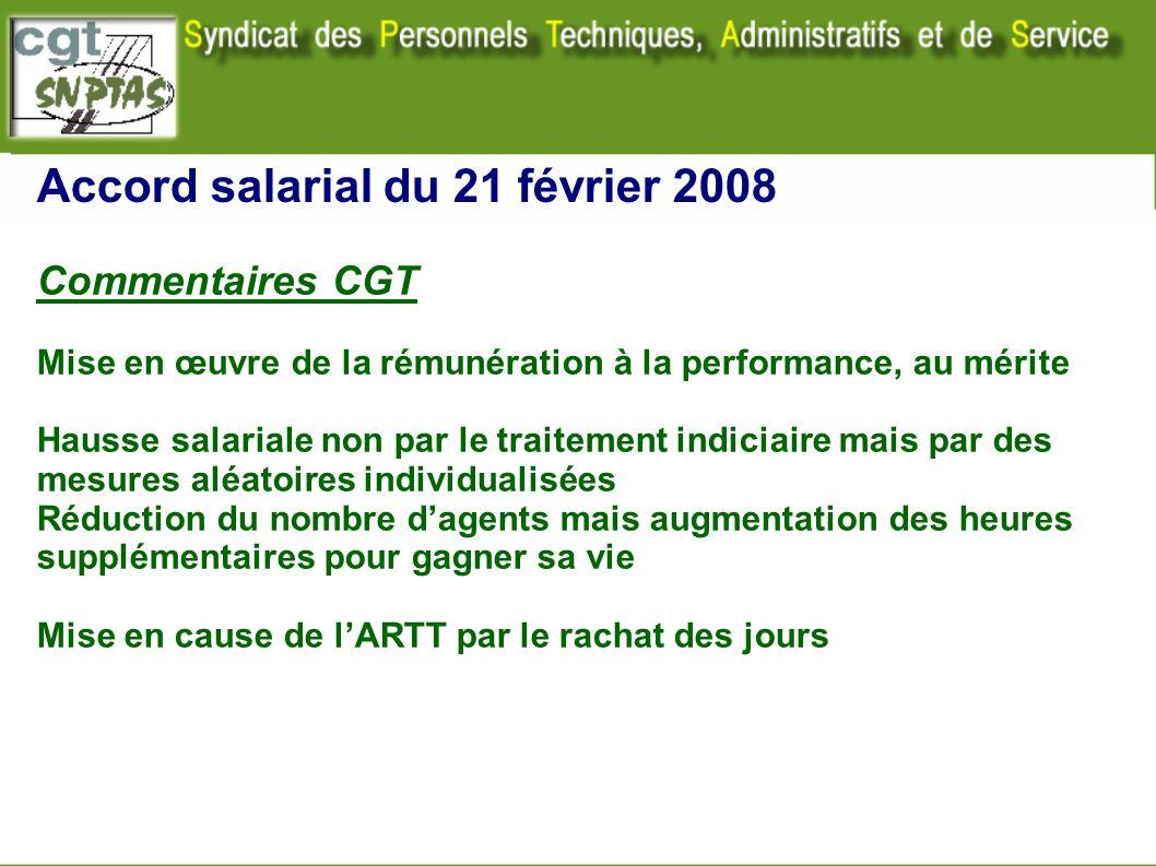 Accord salarial du 21 février 2008 Commentaires CGT Mise en œuvre de la rémunération à la performance, au mérite Hausse salariale non par le traitemen