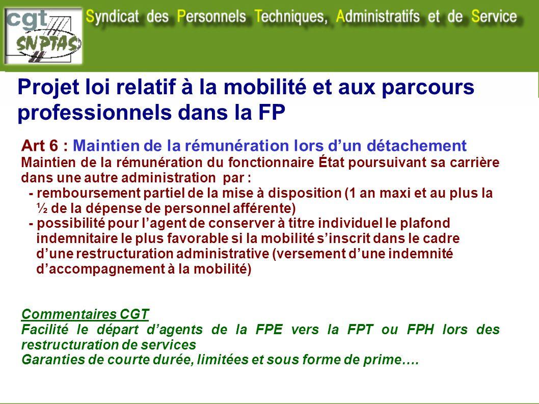 Projet loi relatif à la mobilité et aux parcours professionnels dans la FP Art 6 : Maintien de la rémunération lors dun détachement Maintien de la rém