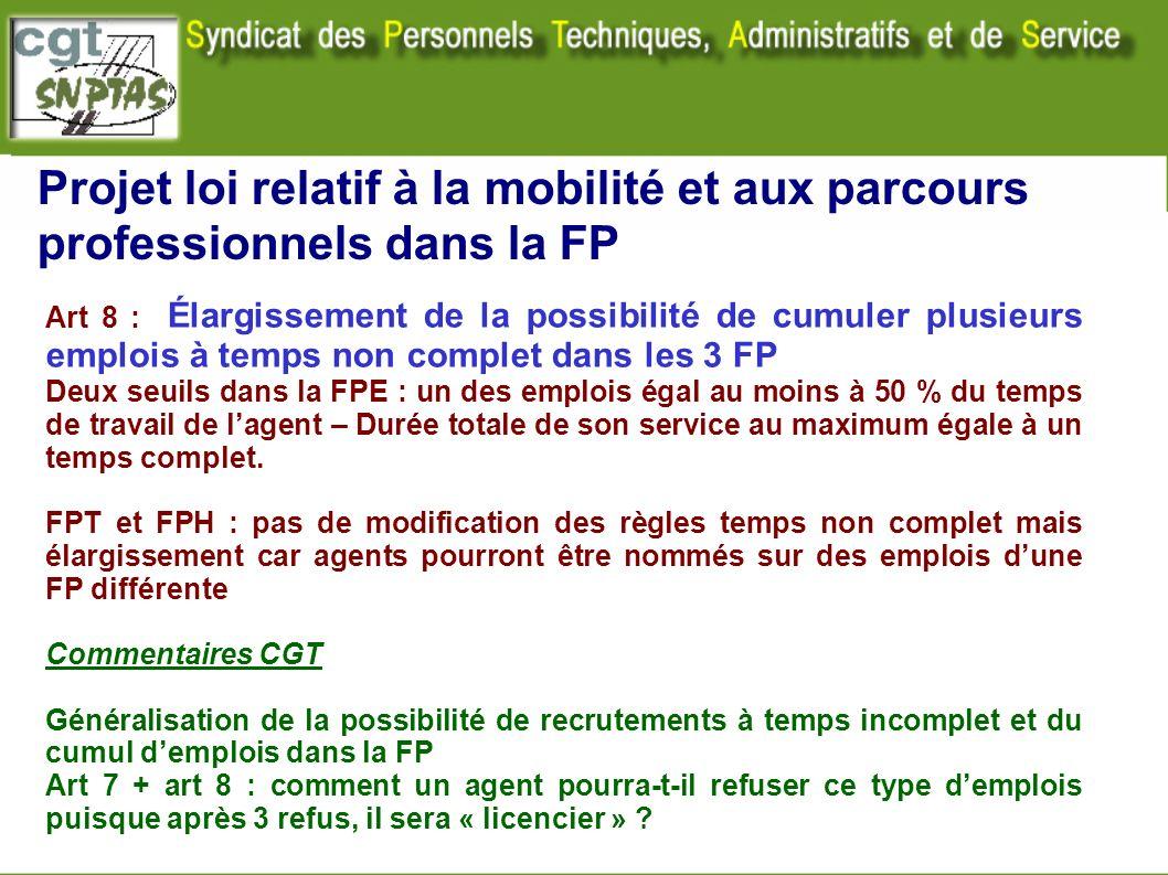 Projet loi relatif à la mobilité et aux parcours professionnels dans la FP Art 8 : Élargissement de la possibilité de cumuler plusieurs emplois à temp