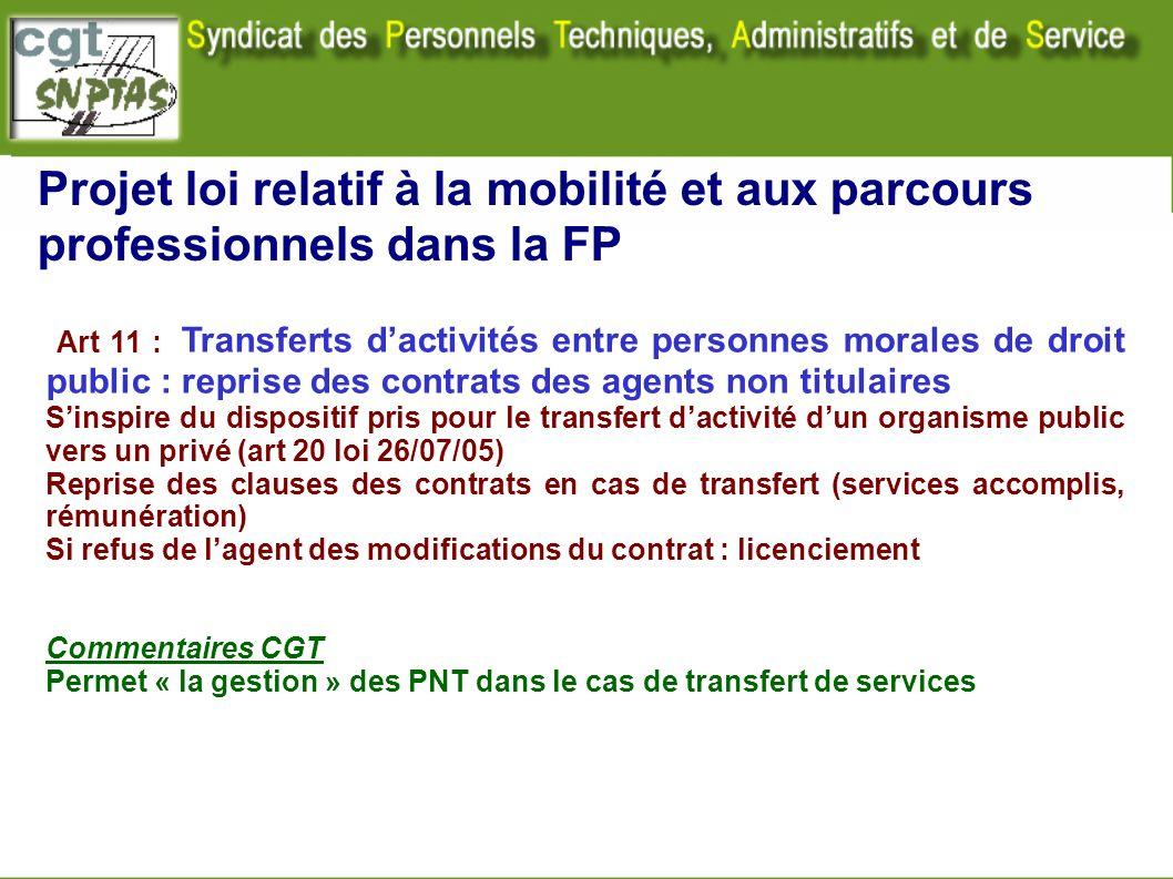 Projet loi relatif à la mobilité et aux parcours professionnels dans la FP Art 11 : Transferts dactivités entre personnes morales de droit public : re