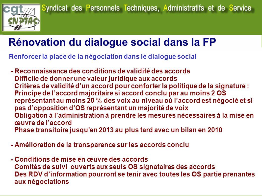 Rénovation du dialogue social dans la FP Renforcer la place de la négociation dans le dialogue social - Reconnaissance des conditions de validité des