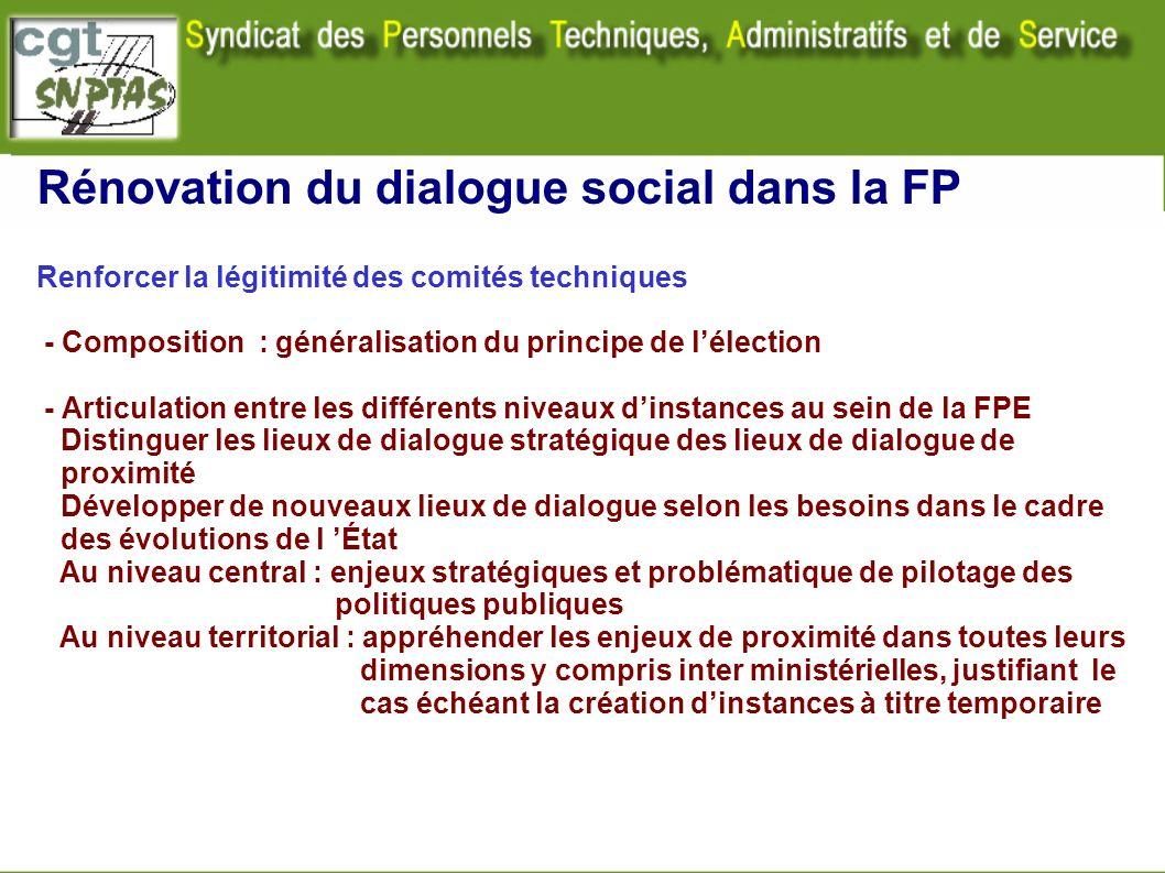 Rénovation du dialogue social dans la FP Renforcer la légitimité des comités techniques - Composition : généralisation du principe de lélection - Arti