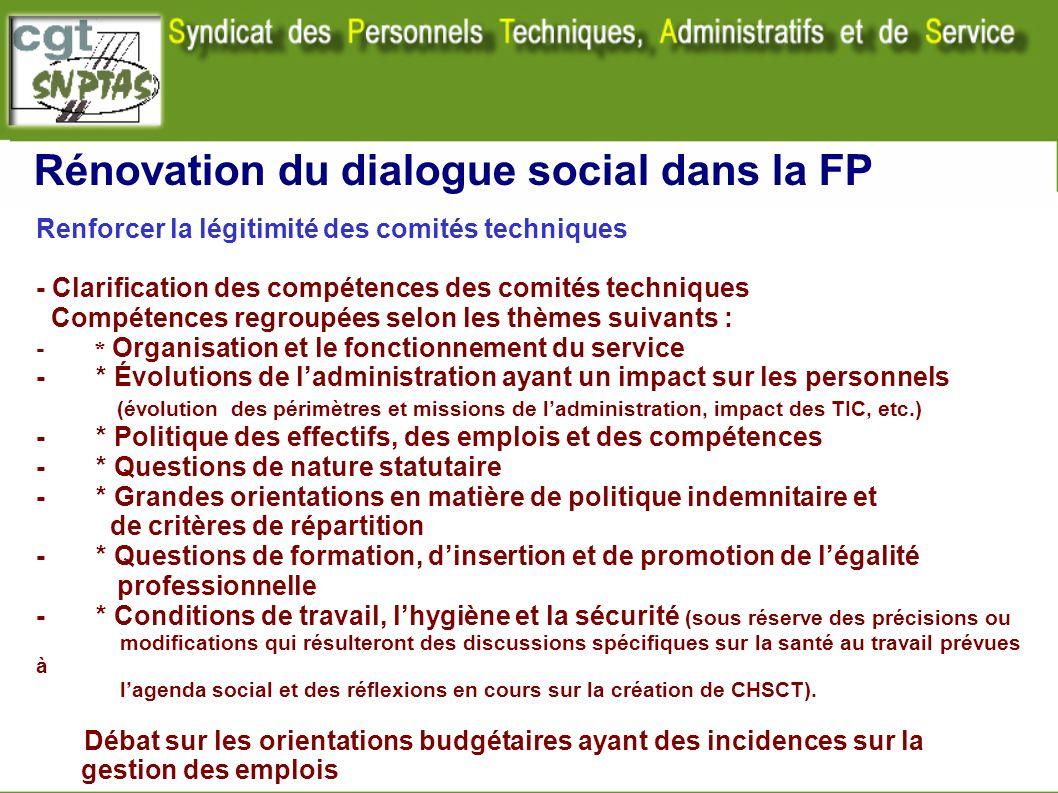 Rénovation du dialogue social dans la FP Renforcer la légitimité des comités techniques - Clarification des compétences des comités techniques Compéte