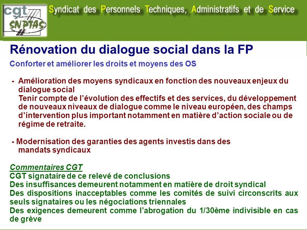 Rénovation du dialogue social dans la FP Conforter et améliorer les droits et moyens des OS - Amélioration des moyens syndicaux en fonction des nouvea