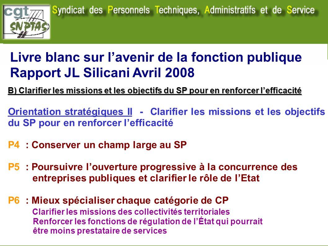 Livre blanc sur lavenir de la fonction publique Rapport JL Silicani Avril 2008 B) Clarifier les missions et les objectifs du SP pour en renforcer leff