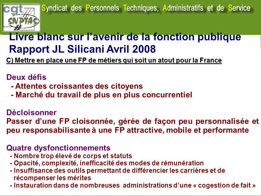 Livre blanc sur lavenir de la fonction publique Rapport JL Silicani Avril 2008 C) Mettre en place une FP de métiers qui soit un atout pour la France D
