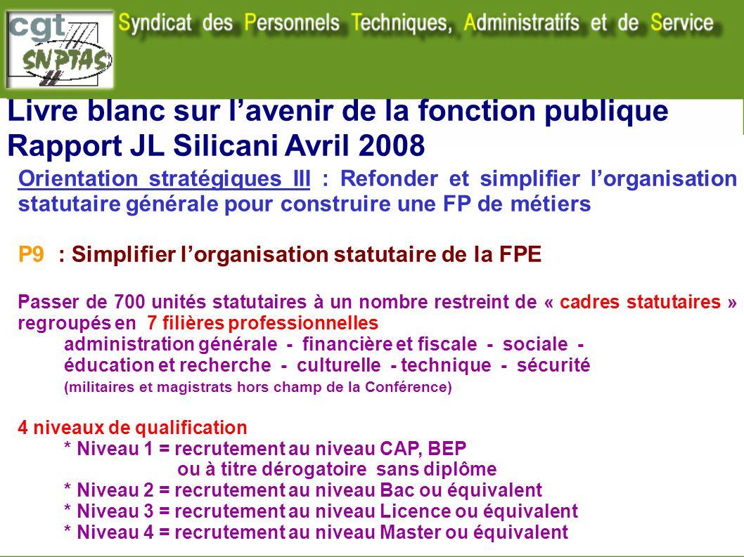 Livre blanc sur lavenir de la fonction publique Rapport JL Silicani Avril 2008 Orientation stratégiques III : Refonder et simplifier lorganisation sta