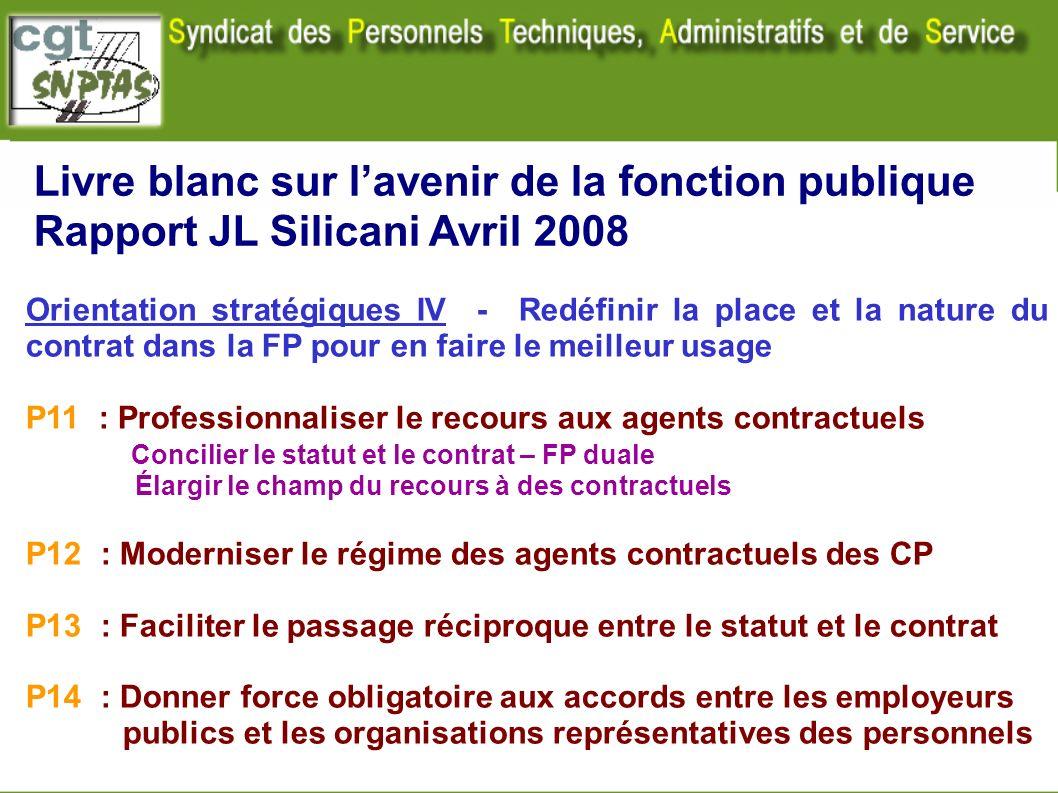 Livre blanc sur lavenir de la fonction publique Rapport JL Silicani Avril 2008 Orientation stratégiques IV - Redéfinir la place et la nature du contra