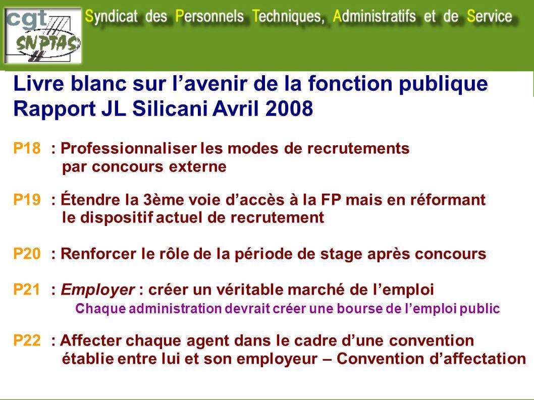 Livre blanc sur lavenir de la fonction publique Rapport JL Silicani Avril 2008 P18 : Professionnaliser les modes de recrutements par concours externe