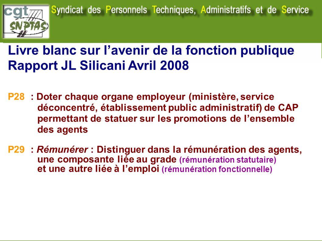 Livre blanc sur lavenir de la fonction publique Rapport JL Silicani Avril 2008 P28 : Doter chaque organe employeur (ministère, service déconcentré, ét