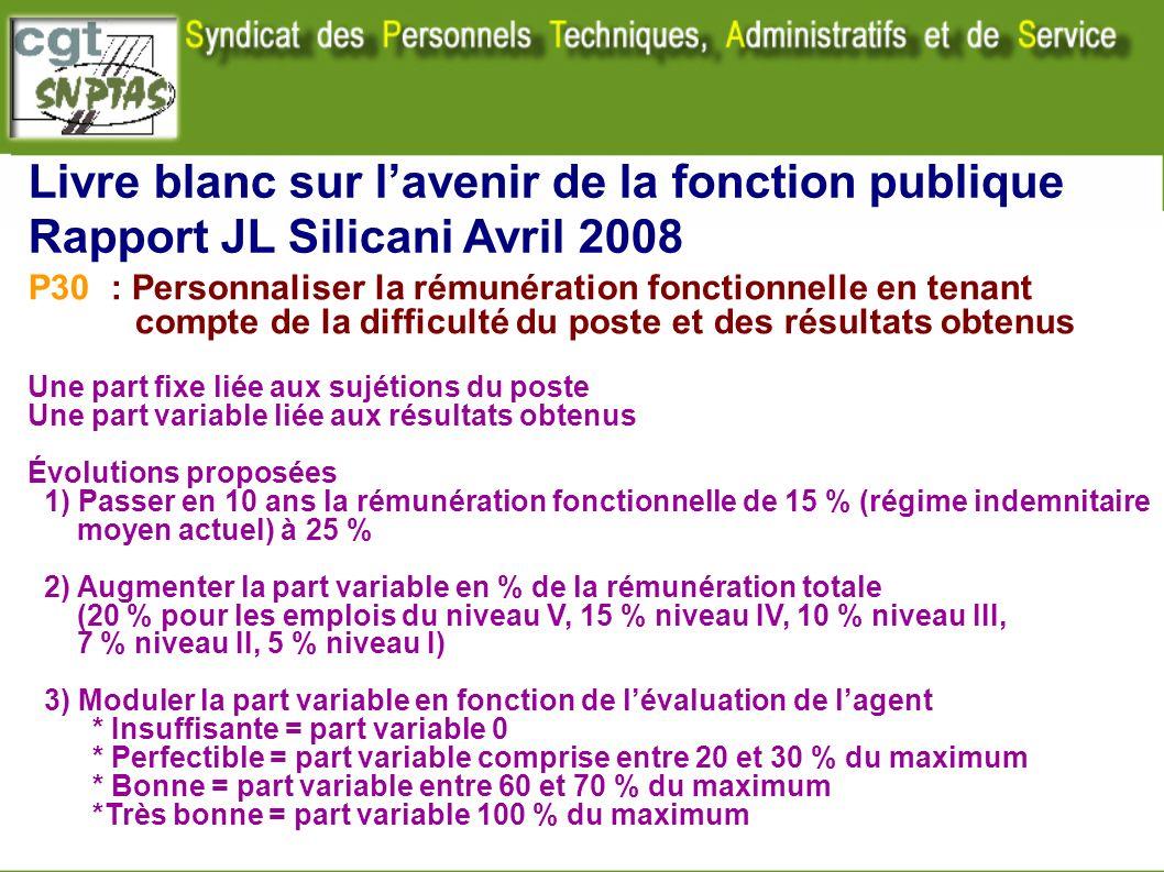 Livre blanc sur lavenir de la fonction publique Rapport JL Silicani Avril 2008 P30 : Personnaliser la rémunération fonctionnelle en tenant compte de l