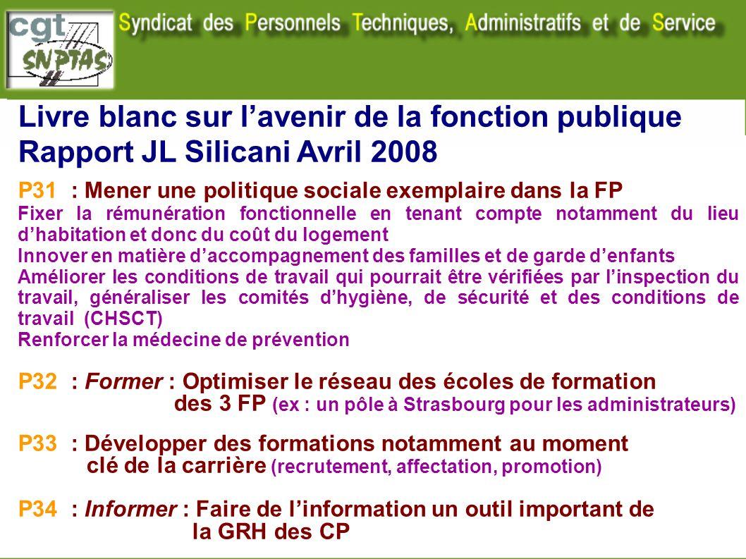 Livre blanc sur lavenir de la fonction publique Rapport JL Silicani Avril 2008 P31 : Mener une politique sociale exemplaire dans la FP Fixer la rémuné