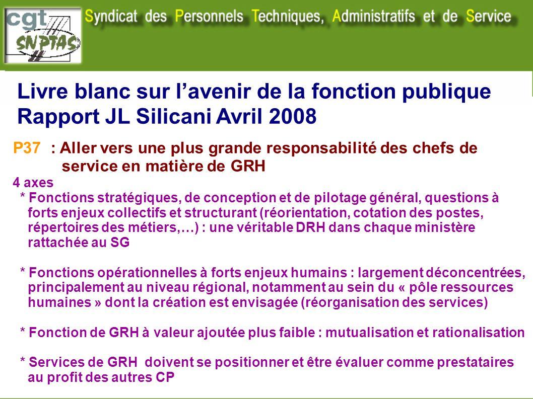 Livre blanc sur lavenir de la fonction publique Rapport JL Silicani Avril 2008 P37 : Aller vers une plus grande responsabilité des chefs de service en