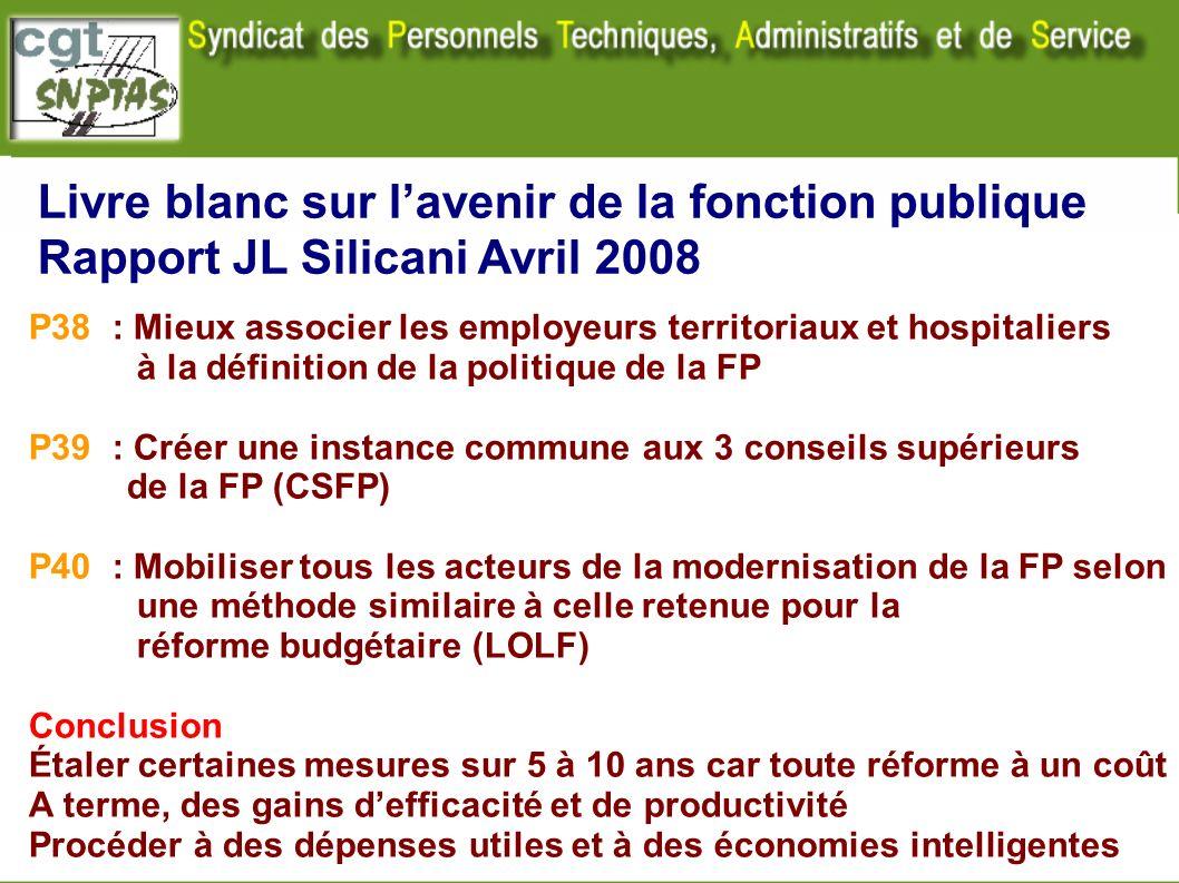 Livre blanc sur lavenir de la fonction publique Rapport JL Silicani Avril 2008 P38 : Mieux associer les employeurs territoriaux et hospitaliers à la d
