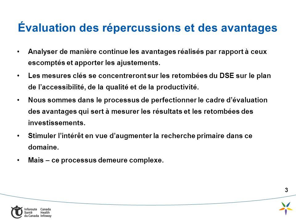 3 Évaluation des répercussions et des avantages Analyser de manière continue les avantages réalisés par rapport à ceux escomptés et apporter les ajustements.