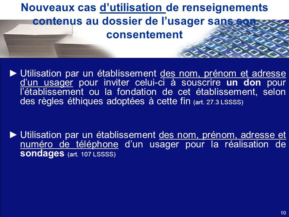 Nouveaux cas dutilisation de renseignements contenus au dossier de lusager sans son consentement Utilisation par un établissement des nom, prénom et a