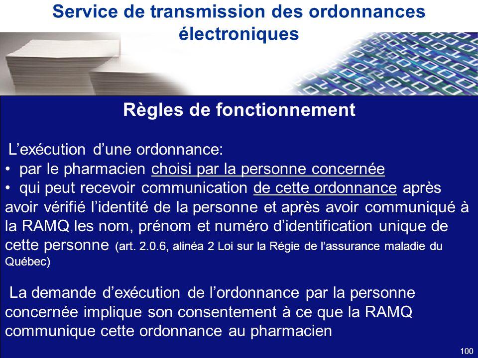Service de transmission des ordonnances électroniques Règles de fonctionnement Lexécution dune ordonnance: par le pharmacien choisi par la personne co