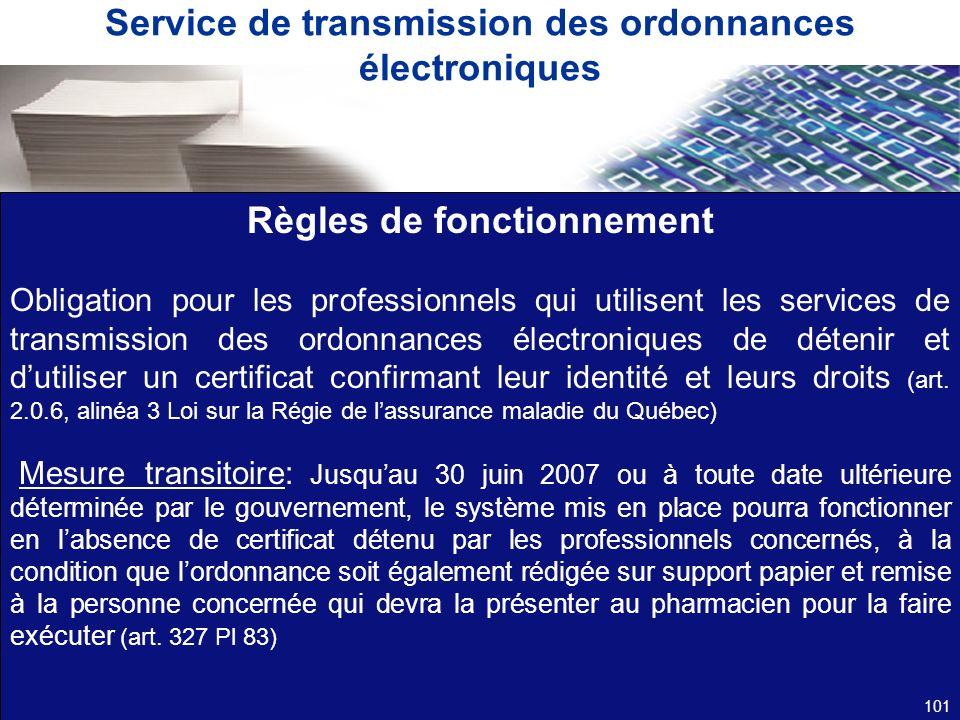 Service de transmission des ordonnances électroniques Règles de fonctionnement Obligation pour les professionnels qui utilisent les services de transm