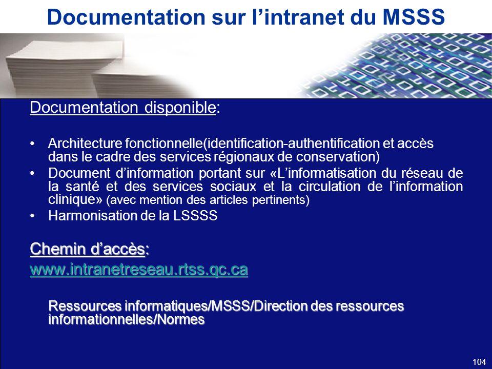 Documentation sur lintranet du MSSS Documentation disponible: Architecture fonctionnelle(identification-authentification et accès dans le cadre des se