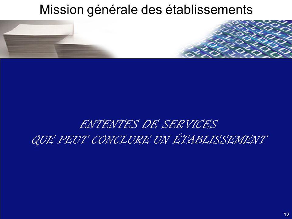 ENTENTES DE SERVICES QUE PEUT CONCLURE UN ÉTABLISSEMENT Mission générale des établissements 12